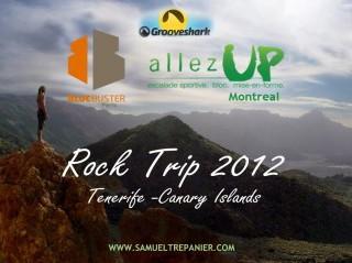 Rock Trip 2012 Video – Tenerife, Canary Islands